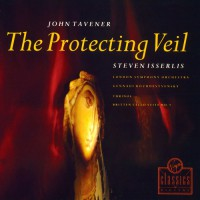 TAVENER, J.: Protecting Veil (The) / Thrinos / BRITTEN, B.: Cello Suite No. 3 (Isserlis, London Symphony, Rozhdestvensky)