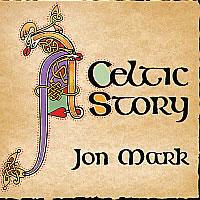 马克,乔恩:凯尔特人的故事 MARK, Jon: Celtic Story