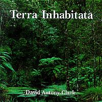 克拉克,大卫·安东尼:Terra Inhabitata CLARK, David Antony: Terra Inhabitata